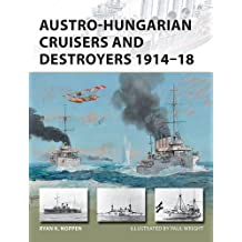 Austro-Hungarian Cruisers and Destroyers 1914-18 (New Vanguard)