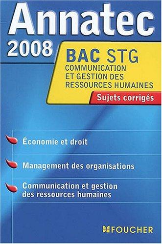 ANNATEC 2008 BAC ECO DROIT MANAG-C.G.R.H STG (Ancienne édition) par Christophe Kreiss, Nathalie Cansouline, Véronique Leroy