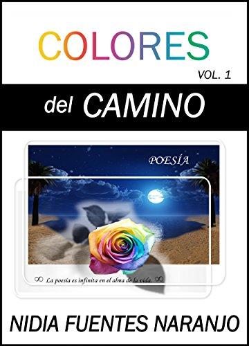 Colores del Camino por Nidia Fuentes Naranjo