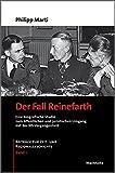 Der Fall Reinefarth: Eine biografische Studie zum öffentlichen und juristischen Umgang mit der NS-Vergangenheit. Beiträge zur Zeit- und Regionalgeschichte, Band 1 - Philipp Marti