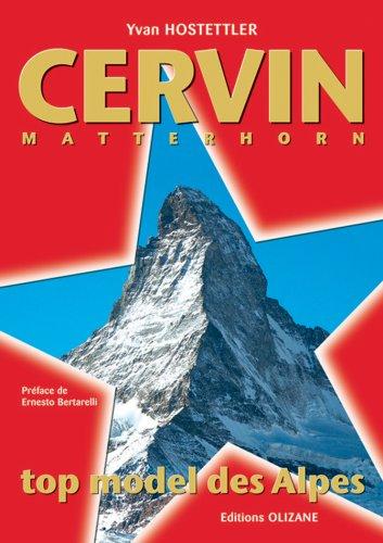 Cervin Matterhorn : Top model des Alpes par Yvan Hostettler