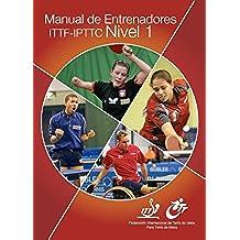 Manual de Entrenadores ITTF-IPTTC Nivel 1 (Table Tennis Coaching)