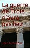 guerre Troie n'aura
