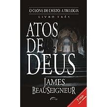 O Clone de Cristo. Atos de Deus (Em Portuguese do Brasil)