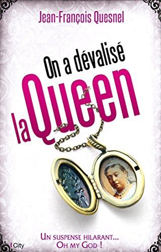 On a dévalisé la Queen ! par Jean-François Quesnel