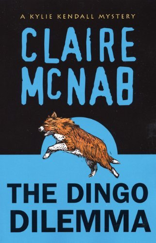 the-dingo-dilemma-a-kylie-kendall-mystery-kylie-kendall-mysteries-by-claire-mcnab-2-sep-2006-paperba