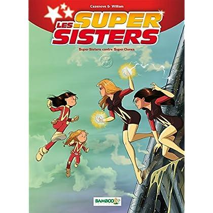 Les Super Sisters - tome 2: Super Sisters contre Super Clones