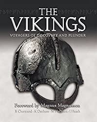 The Vikings: Voyagers of Discovery and Plunder
