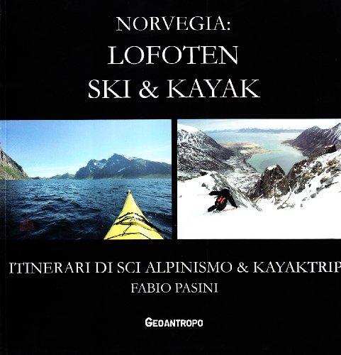 Norvegia: Lofoten. Ski & kayak. Itinerari di scialpinismo & kayak por Fabio Pasini