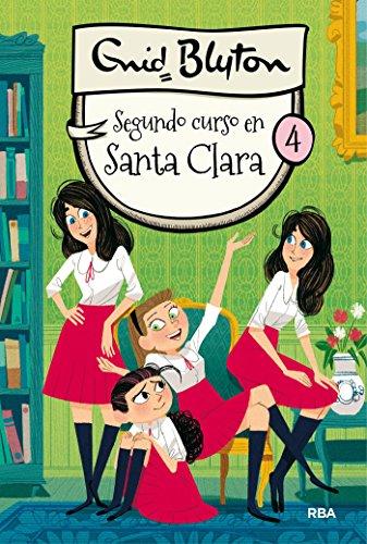 Segundo curso en Santa Clara (INOLVIDABLES) por Enid Blyton
