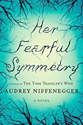 Her Fearful Symmetry: A Novel by Audrey Niffenegger (2009-09-29)