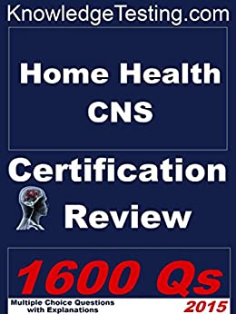 Home Health Certified Nurse Specialist Review Certification In Home Health Nursing Book 1