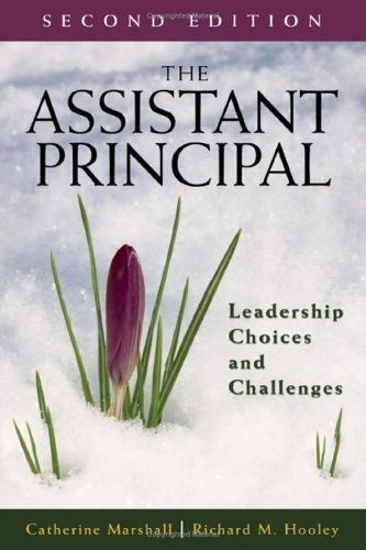 The Assistant Principal: Leadership Choices and Challenges by Catherine Marshall (2006-03-21)