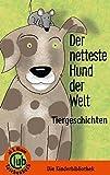 Der netteste Hund der Welt: Tiergeschichten (Club-Taschenbuch-Reihe)