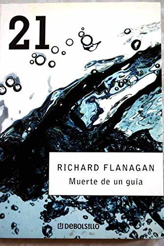 Muerte de un guia (Debolsillo 21) por Richard Flanagan