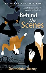 Behind the Scenes: A Vikram Rana Mystery (Vikram Rana Mystery Series)