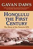 Honolulu: The First Century by Gavan Daws (2006-09-30)