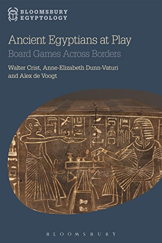Ancient Egyptians at Play: Board Games Across Borders (Bloomsbury Egyptology)