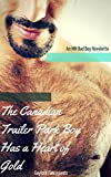The Canadian Trailer Park Boy Has a Heart of Gold: An MM Bad Boy Novelette (English Edition)