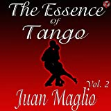 The Essence of Tango: Juan Maglio Vol. 2