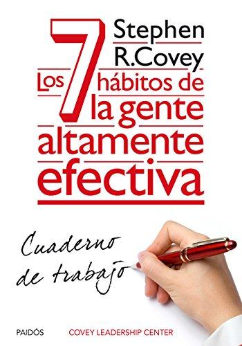 Los 7 hábitos de la gente altamente efectiva. Cuaderno de trabajo por Stephen R. Covey