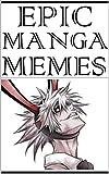 Memes: Manga MEMES From Japanese Comics Dark Sinister Comics Memes Joke Books Anime (English Edition)