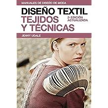 Diseño textil. Tejidos y técnicas (Manuales de diseño de moda)