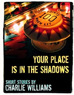 Your Place is in the Shadows: Six Short Stories (English Edition) von [Williams, Charlie]
