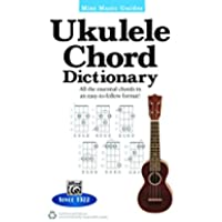 Mini Music Guides: Ukulele Chord Dictionary: All the Essential Chords in an Easy-to-Follow Format! (Ukulele)