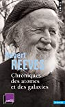 Chroniques des atomes et des galaxies par Reeves