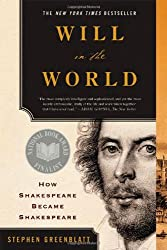 Will in the World - How Shakespeare Became Shakespeare-