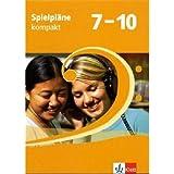 Spielpläne kompakt. Schülerbuch 7. bis 10. Klasse