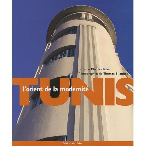 Tunis, l'orient de la modernité
