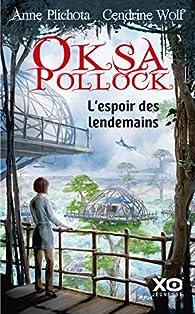 Oksa Pollock, tome 7 : L'espoir des lendemains par Anne Plichota
