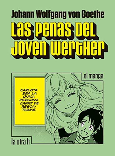 Las penas del joven Werther: el manga (la otra h) por Johann Wolfgang von Goethe