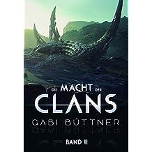 Die Macht der Clans: Band II