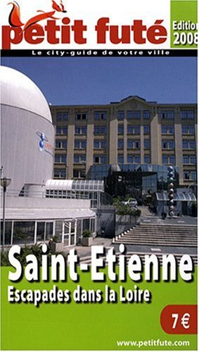 Petit Futé Saint-Etienne : Escapades dans la Loire