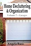 Home Decluttering and Organization - Volume 7: Garages (English Edition)