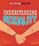 Understanding Sexuality: What it means to be lesbian, gay or bisexual (My Life, Your Life)