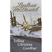 Telling Christina Goodbye by Lurlene McDaniel (2002-04-09)