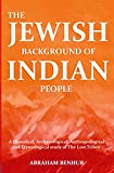 The Jewish Background of Indian People: A Historical, Archaeological, Anthropological and Etymological Study of