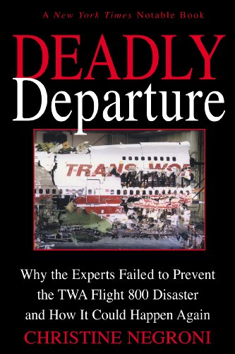 deadly-departure-why-the-experts-failed-to-prevent-the-twa-flight-800-disaster-and-how-it-could-happ