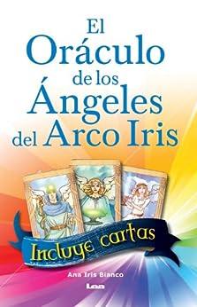 El oráculo de los ángeles del arco iris de [Bianco, Ruppel]