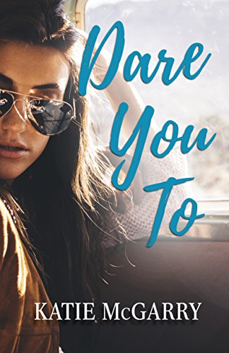 Dare You To: A Life Changing Teen Love Story (Pushing the Limits Book 2) (English Edition)