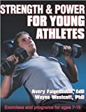 Strength and Power for Young Athletes by Avery Faigenbaum (2000-04-11)