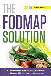 The FODMAP Solution: A Low FODMAP Diet Plan and Cookbook to Manage IBS and Improve Digestion (English Edition)
