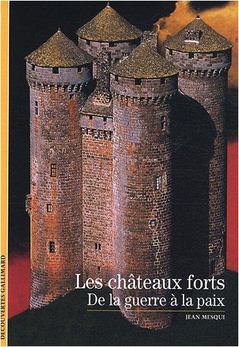 Les châteaux forts: De la guerre à la paix