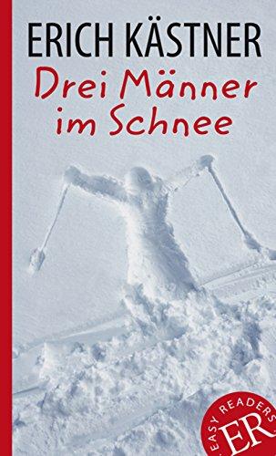 Drei Männer im Schnee: Deutsche Lektüre für das GER-Niveau B1. Gekürzt, mit Annotationen (Easy Readers (DaF)) -