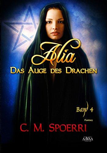Buchseite und Rezensionen zu 'Alia - Das Auge des Drachen (Band 4)' von C.M. Spoerri