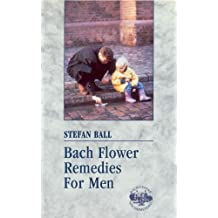 Bach Flower Remedies for Men by Stefan Ball (1997-02-01)